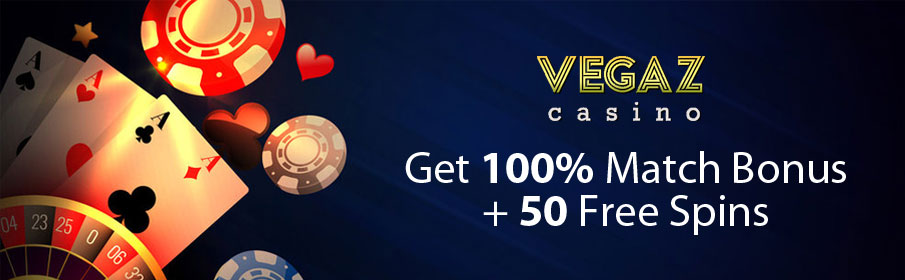 Vegaz Casino First Deposit Bonus