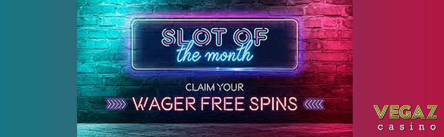 Vegaz Casino Slot of the Month Bonus
