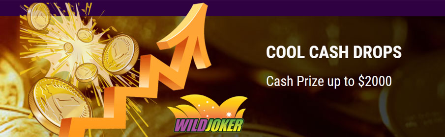Claim up to 2000 Cool Cash Drops via Weekly Promotion at Wild Joker Casino